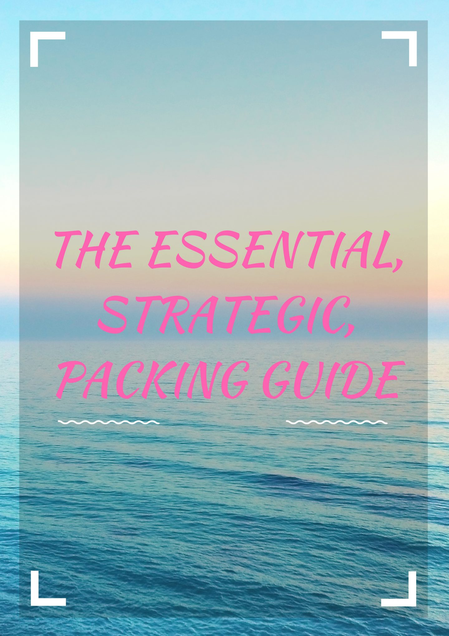 "Make packing a joy with ""The Essential Strategic Packing"" Guide!"