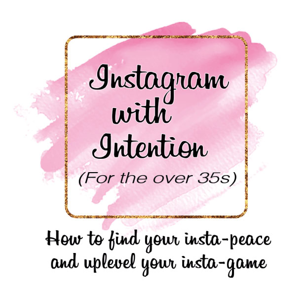 Instagram with Intention (for the over 35s) – it's the Instagram course you've all been waiting for!